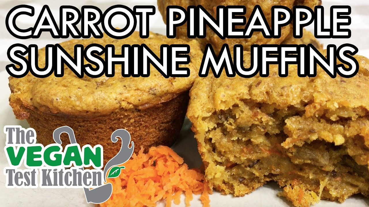 Carrot Pineapple Sunshine Muffins The Vegan Test Kitchen Youtube