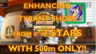 MapleStory - Enhancing 0 to 7 stars Tyrant shoes with 500m only (or less)!! KMS Method