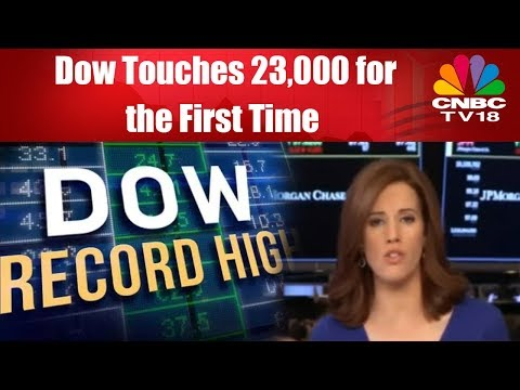 Dow Touches 23,000 for the First Time, Closes at Record High | CNBC TV18