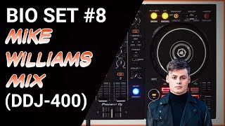Bio Set #8 - Mike Williams mix (DDJ-400)
