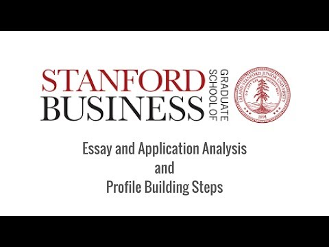 Stanford University - Essay and Application Analysis and Profile Building Steps
