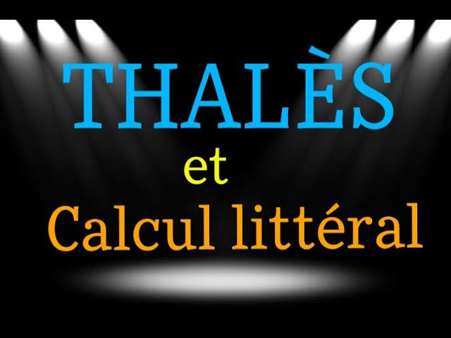 Théorème de THALÈS et calcul littéral : corrigé exercice maths.