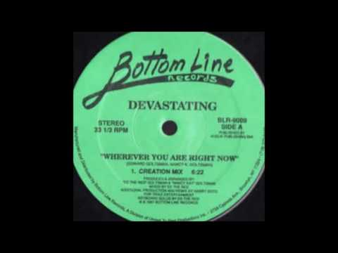 Devastating - Wherever You Are Right Now (Creation Mix)