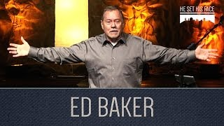 He Set His Face: Glory Breaks Out - Ed Baker