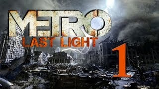 Metro Last Light / Метро 2033: Луч надежды # 1: И сразу
