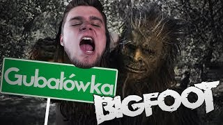 WIELKA STOPA NA GUBAŁÓWKA!   Bigfoot [#6] (With: Dobrodziej)