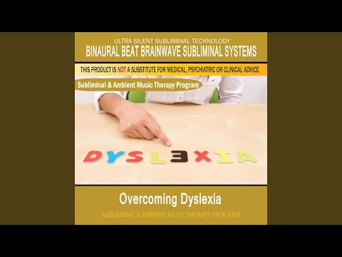 Overcoming Dyslexia - Subliminal & Ambient Music Therapy 1
