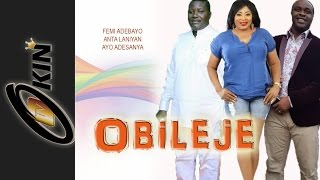 OBILEJE | Latest Nollywood Movie Staring Femi Adebayo Antar Laniyan