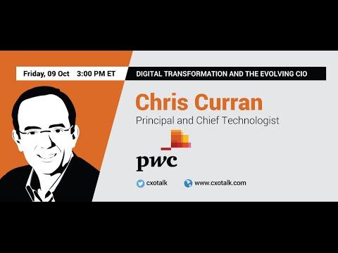 #138: Chris Curran, Principal and Chief Technologist, PWC: Digital Transformation and Evolving CIO