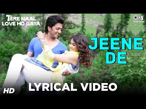 Jeene De Lyrical Video | Tere Naal Love Ho Gaya|  Mohit Chauhan | Riteish Deshmukh, Genelia D'Souza