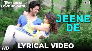 Jeene De - Bollywood Sing Along - Mohit Chauhan - Tere Naal Love Ho Gaya
