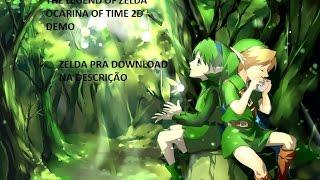 The Legend of Zelda Ocarina of Time 2D Demo:Zelda pra Download na description