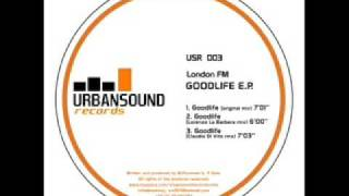 London FM - Goodlife EP
