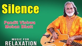 Silence | Pandit Vishwa Mohan Bhatt (Album: Music For Relaxation)