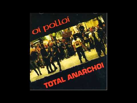 Oi Polloi - Total Anarchoi (Full Album)
