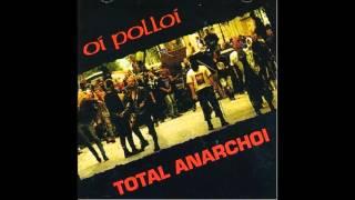 Oi Polloi - Total Anarchoi (Full Album)