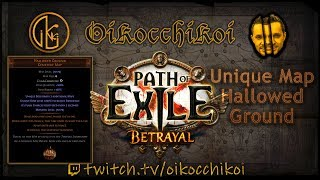 Unique Map Hallowed Ground Gameplay Path Of Exile Betrayal