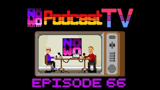 NOWO Podcast TV Episode 15 - Podcast 66