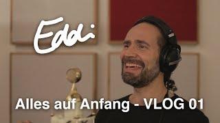 Eddi Hüneke | Alles auf Anfang | Vlog 01