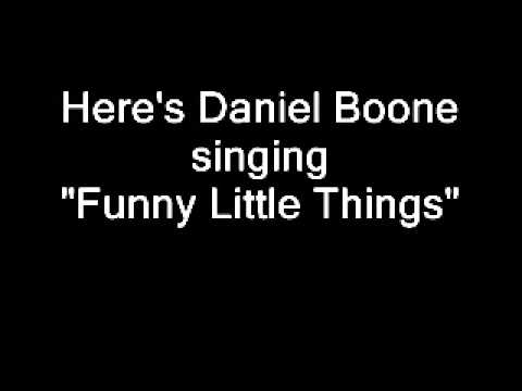 Daniel Boone - Funny Little Things
