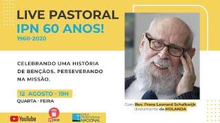 LIVE PASTORAL IPN ONLINE #84 (IPN 60 ANOS - Rev. Frans Leonard) - 12/08/2020