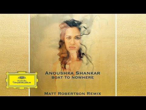 Anoushka Shankar - Boat To Nowhere (Matt Robertson Remix)
