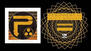 PERIPHERY - Catch Fire
