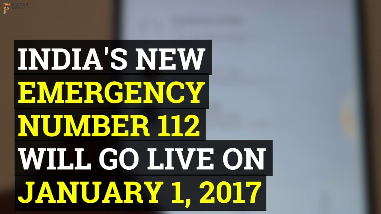 India's New Emergency Number 112 to go Live in 2017
