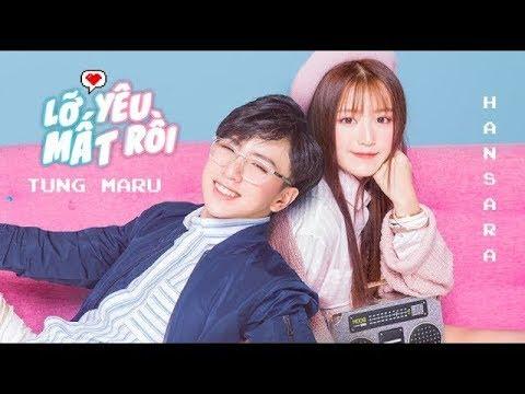 HAN SARA feat TÙNG MARU | LỠ YÊU MẤT RỒI | OFFICIAL MUSIC VIDEO