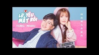 LỠ YÊU MẤT RỒI - HAN SARA feat TÙNG MARU | Official Music Video