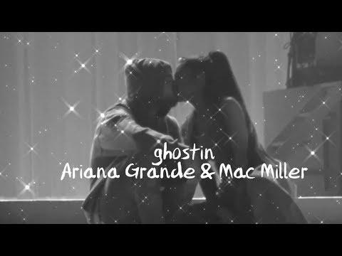 ghostin - Ariana Grande & Mac Miller