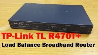 TP-Link TL-R470T+ load balance broadband router unboxing and review