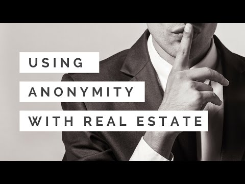 When to Use or Avoid Anonymity with Real Estate Investing