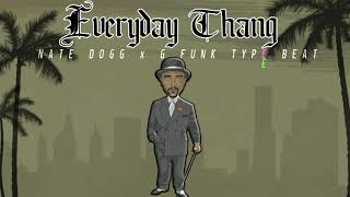 Nate Dogg x G Funk Type Beat - Everyday Thang