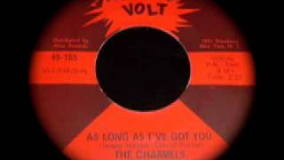 THE CHARMELS - AS LONG AS I