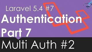 [2.72 MB] Laravel 5.4 Authentication | Multi Auth Part 2| #7 | Bitfumes