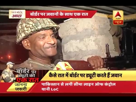 ABP EXCLUSIVE: A night with Indian army performing duty at border