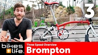 Three Speed Overview - Brompton Bike Gearing Video Review