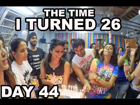 The Time I Turned 26 (Day 44)