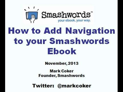 How to Add Navigation to a Smashwords Ebook (Create a Linked Table of Contents and NCX)