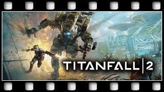 "TitanFall 2 ""THE MOVIE"" [GERMAN/PC/1080p/60FPS]"