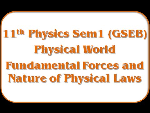 Fundamental Forces and Nature of Physical Laws - 11th Physics Semester - 1 (GSEB)