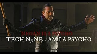 negan is a psycho tech n9ne am i a psycho