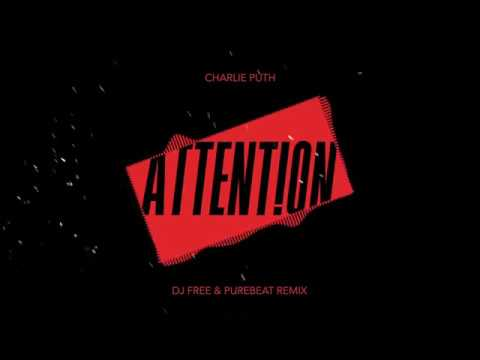 Charlie Puth - Attention (Dj Free & Purebeat Remix)