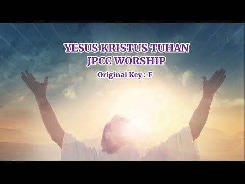 Yesus Kristus Tuhan - JPCC Worship (Lyric and Chord)