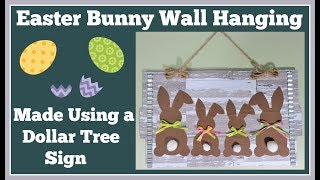 Easter Bunny Wall Hanging Diy 🌸 Made With a Dollar Tree Sign