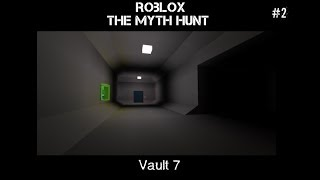 Vault 7 | ROBLOX The Myth Hunt part 2