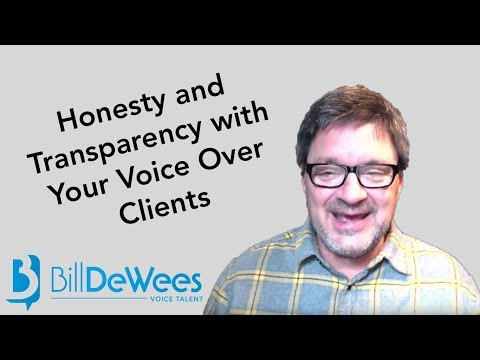 Honesty and Transparency with Your Voice Over Clients