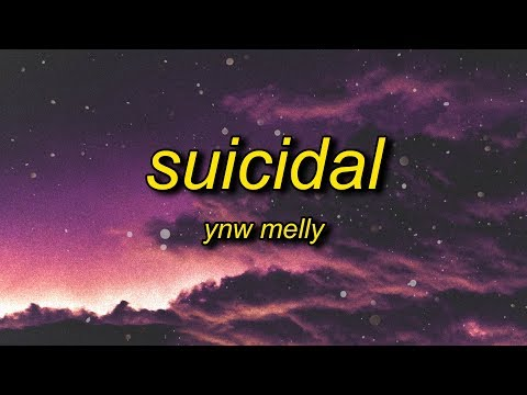 YNW Melly - Suicidal (Lyrics) | i swear to God you stupid b