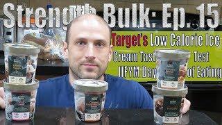 Target Low Calorie Ice Cream Taste (Halo Top, Enlightened)| IIFYM Day of Eating |Strength Bulk Ep.15